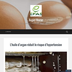 L'huile d'argan réduit le risque d'hypertension