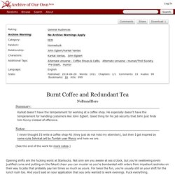 Burnt Coffee and Redundant Tea - NoBrandHero