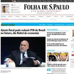 Ajuste fiscal pode reduzir PIB do Brasil no futuro, diz Nobel de economia - 03/11/2015 - Mercado