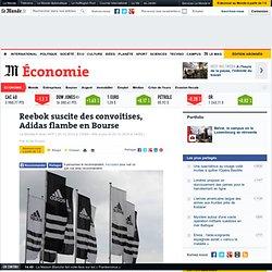 Reebok suscite des convoitises, Adidas flambe en Bourse