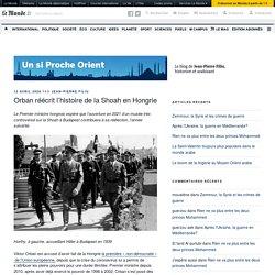 Orban réécrit l'histoire de la Shoah en Hongrie – Un si Proche Orient