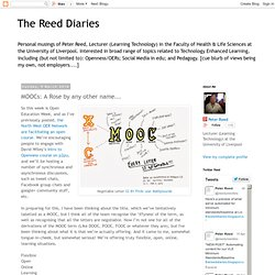The Reed Diaries: MOOCs: A Rose by any other name...