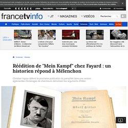 """Réédition de """"Mein Kampf"""" chez Fayard : un historien répond à Mélenchon"""
