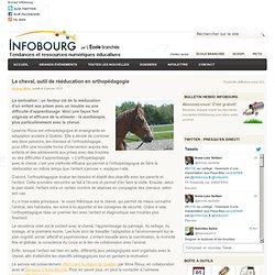 Le cheval, outil de rééducation en orthopédagogie