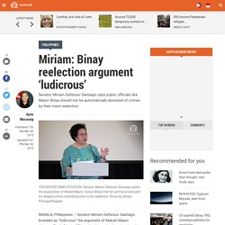 Miriam: Binay reelection argument 'ludicrous'