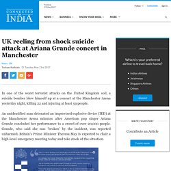 Shock Suicide Attack at Ariana Grande Concert in Manchester