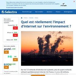 Quel est réellement l'impact d'Internet sur l'environnement ?