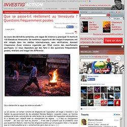 Que se passe-t-il réellement au Venezuela? Questions fréquemment posées