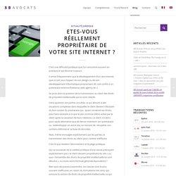 Etes-vous réellement propriétaire de votre site internet ? - SB Avocats