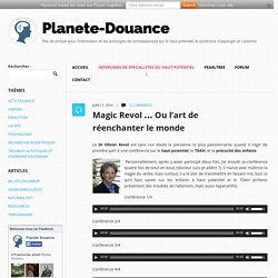 Magic Revol ... Ou l'art de réenchanter le monde - Planète-Douance Planète-Douance