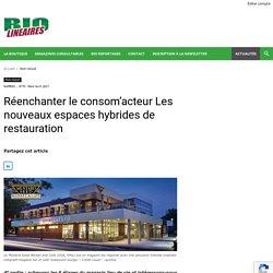 Réenchanter le consom'acteur Les nouveaux espaces hybrides de restauration