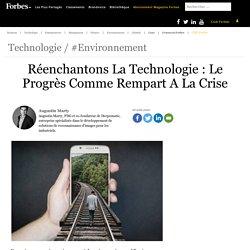 Réenchantons La Technologie : Le Progrès Comme Rempart A La Crise