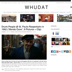 "Drunk People @ St. Paulis Reeperbahn in 1962 (""Mondo Cane"", 9 Pictures + Clip) > Fashion / Lifestyle, Film-/ Fotokunst, Streetstyle > culture, drunk people, hamburg, kneipe, pauli"