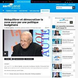 Michel Aglietta, Université Paris Ouest - Rééquilibrer et démocratiser la zone euro par une politique budgétaire - Parole d'auteur éco