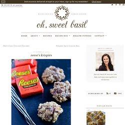 Sweet Basil: Reeses Krispies