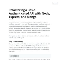 Refactoring a Basic, Authenticated API with Node, Express, and Mongo