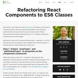 Refactoring React Components to ES6 Classes