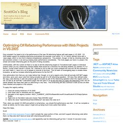 ScottGu's Blog : Optimizing C# Refactoring Perf...