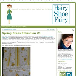 Spring Dress Refashion #1 « hairyshoefairy