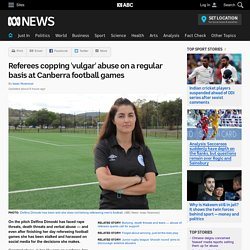 Referees copping 'vulgar' abuse on a regular basis at Canberra football games