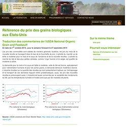 FEDERATION DES PRODUCTEURS DE CULTURES COMMERCIALES DU QUEBEC 05/09/12 Référence du prix des grains biologiques aux Etats-Unis