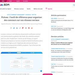 Pickaw : l'outil de référence pour organiser des concours sur vos réseaux sociaux