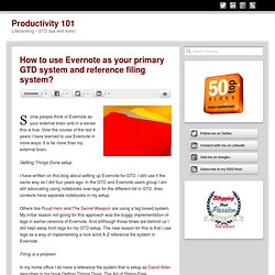 How to use Evernote as your primary GTD system and reference filing system?