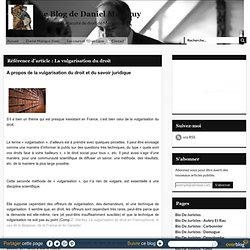 Référence d'article : La vulgarisation du droit - Le Blog de Daniel Mainguy