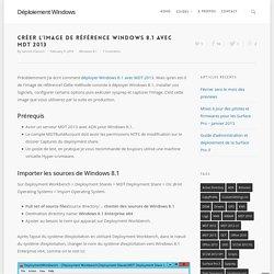 Créer l'image de référence Windows 8.1 avec MDT 2013 - Déploiement Windows