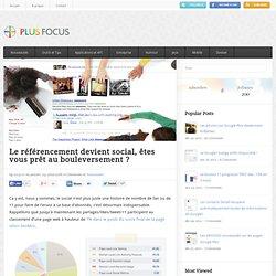 Plus Focus- Le référencement devient social, êtes vous prêt au bouleversement ?