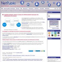 4 guides pratiques réseaux sociaux et référencement local pour les commerçants et artisans