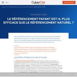 Le référencement payant est-il plus efficace que le référencement naturel? - CyberCité