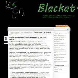 Referencement : Les erreurs a ne pas faire ! | Blackat