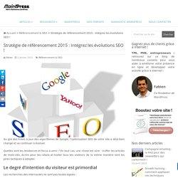 Stratégie de référencement 2015 : Intégrez les évolutions SEO !