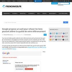 Google propose un outil pour refuser les liens pouvant altérer la qualité de votre référencement