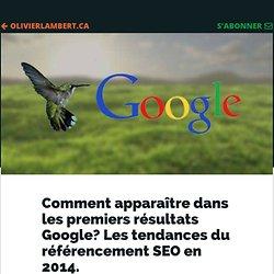 Comment apparaître dans les premiers résultats Google? Les tendances du référencement SEO en 2014.