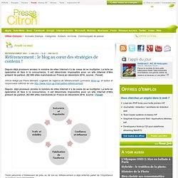 Référencement : le blog au cœur des stratégies de contenu !