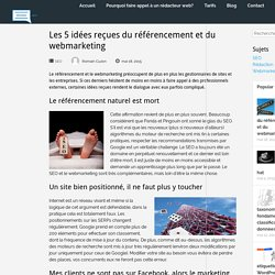 Les 5 idées reçues du référencement et du webmarketing