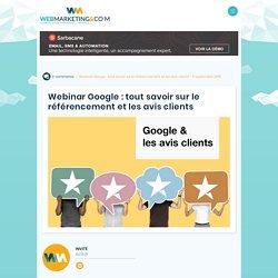 ▷ Webinar Google : tout savoir sur le référencement et les avis clients