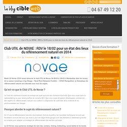 Club UTIL de NOVAE : RDV le 18/02 pour un état des lieux du référencement naturel en 2014