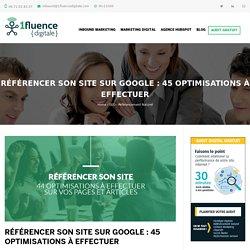 Référencer son site sur Google : 45 Optimisations à effectuer