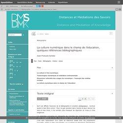 La culture numérique dans le champ de l'éducation, quelques références bibliographiques
