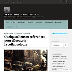 Quelques liens et références pour découvrir la collapsologie – Journal d'un jeune écologiste
