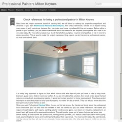 Professional Painters Milton Keynes: Check references for hiring a professional painter in Milton Keynes