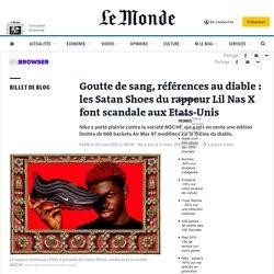 Goutte de sang, références au diable: les Satan Shoes du rappeur Lil Nas X font scandale aux Etats-Unis