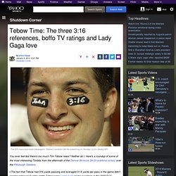Tebow Time: The three 3:16 references, boffo TV ratings and Lady Gaga love