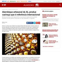 Alambique artesanal de AL produz cachaça que é referência internacional - notícias em Alagoas