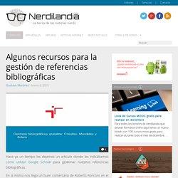 Algunos recursos para la gestión de referencias bibliográficas