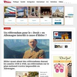 Un référendum pour le « Dexit » en Allemagne interdit à cause d'Hitler ?