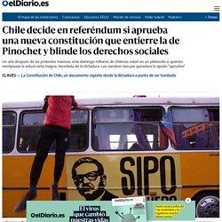 Chile decide en referéndum si aprueba una nueva constitución que entierre la de Pinochet y blinde los derechos sociales